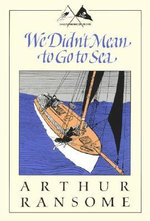 We Didnt Mean to Go to Sea : Swallows and Amazons - Book 7 - Arthur Ransome