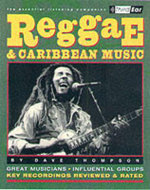 Dave Thompson : Reggae and Caribbean Music - The Essential Listening Companion - Dave Thompson