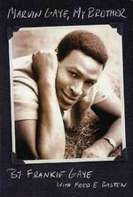 Marvin Gaye, My Brother : The Inside Story of Hollywood's Legendary Hotel of... - Frankie Gaye