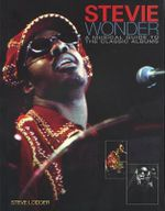 Stevie Wonder : A Musical Guide to the Classic Albums - Steve Lodder