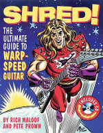 Shred! : The Ultimate Guide to Warp-Speed Guitar - Richard Maloof