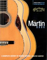 The Martin Book : A Complete History of Martin Guitars - Walter Carter