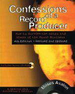Confessions of a Record Producer : How to Survive the Scams and Shams of the Music Business - Moses Avalon