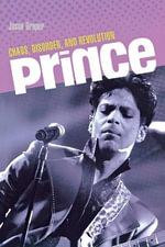 Prince : Chaos,Disorder and Revolution - Jason Draper