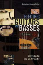 Electric Guitars and Basses : A Photographic History - George Gruhn