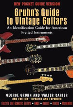 George Gruhn/Walter Carter : Gruhn's Guide to Vintage Guitars - George Gruhn