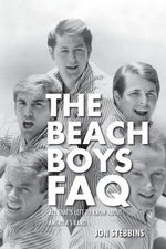 The Beach Boys Faq : All That's Left to Know About America's Band - Jon Stebbins