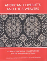 American Coverlets and Their Weavers : Coverlets from the Collection of Foster and Muriel McCarl, Including a Dictionary of More Than 700 Coverlet Weavers - Clarita Anderson