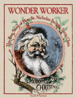 Wonderworker : The True Story of How St. Nicholas Became Santa Claus - Vincent A. Yzermans