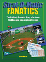 Strat-O-Matic Fanatics : The Unlikely Success Story of a Game That Became an American Passion - Glenn Guzzo