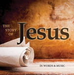 The Story of Jesus : In Words and Music - Sheldon Cohen