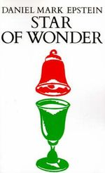 Star of Wonder :  American Stories & Memoirs - Daniel Mark Epstein