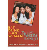 Two Films by Ang Lee : Wedding Banquet and Eat, Drink, Man, Woman - Ang Lee