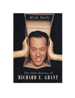 With Nails : The Film Diaries of Richard E. Grant - Richard E Grant