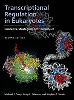 Transcriptional Regulation in Eukaryotes : Concepts, Strategies and Techniques - Michael F. Carey