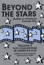 Beyond the Stars : Plot Conventions in American Popular Film - Paul Loukides