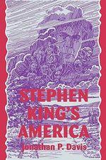 Stephen King's America - Jonathan P Davis
