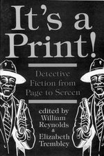 It's a Print! : Detective Fiction from Page to Screen - William Reynolds