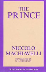 The Prince : Great Books in Philosophy - Niccolo Machiavelli