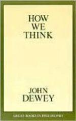 How We Think : Great Books in Philosophy - John Dewey