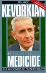 Prescription : Medicide - The Goodness of Planned Death - Jack Kevorkian