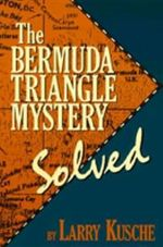 The Bermuda Triangle Mystery Solved : Ocean Floor Mapping and the Earth Science Revoluti... - Lawrence David Kusche
