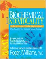 Biochemical Individuality : Basis for the Genetotrophic Concept - Roger J. Williams