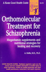 Orthomolecular Treatment for Schizophrenia : Megavitamin Supplements and Nutritional Strategies for Healing and Recovery - Abram Hoffer