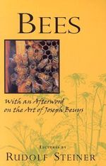 Bees : Nine Lectures on the Nature of Bees - Rudolf Steiner
