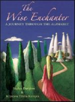 The Wise Enchanter : A Journey Through the Alphabet - Shelley Davidow