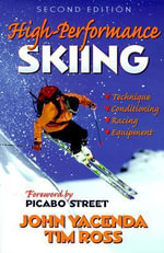 High Performance Skiing - John Yacenda