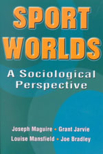 Sport Worlds : Sociological Perspectives - Joseph Maguire