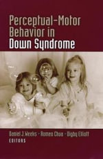 Perceptual-motor Behavior in Down Syndrome - Daniel J. Weeks