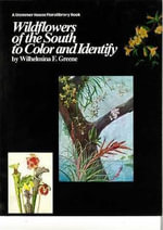 Wild Flowers of the South to Colour and Identify - Wilhelmina F. Greene