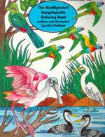 The Birdalphabet Encyclopedia Coloring Book : An Illustrated Encyclopedia - Julia Pinkham
