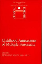 Childhood Antecedents of Multiple Personality Disorder : Annual Review