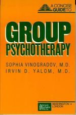 Concise Guide to Group Psychotherapy - Sophia Vinogradov