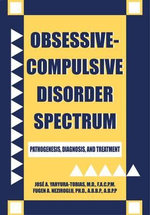 Obsessive-compulsive Disorder Spectrum : Pathogenesis, Diagnosis and Treatment