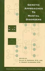 Genetic Approaches to Mental Disorders : Issues in Pychiatry