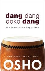 Dang Dang Doko Dang : The Sound of the Empty Drum - Osho