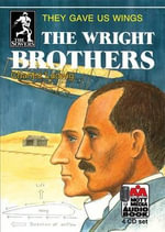 The Wright Brothers : They Gave Us Wings - Charles Ludwig