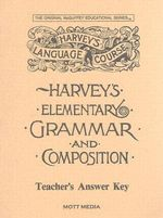 Answer Key for Harvey's Elementary Grammar and Composition : Answers and Teaching Helps - Eric E Wiggin