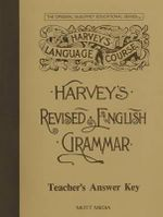 Answer Key for Harvey's Revised English Grammar : Answers and Teaching Helps - Eric E Wiggin