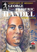 George Frideric Handel : Composer of Messiah - Charles Ludwig