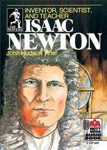 Isaac Newton : Inventor, Scientist, and Teacher - John Hudson Tiner