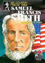 Samuel Francis Smith : My Country 'Tis of Thee - Marguerite E Fitch