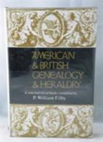 American and British Genealogy and Heraldry : A Selected List of Books