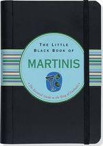 Little Black Book of Martinis - Nannette Stone