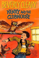 Henry and the Clubhouse : Henry Huggins - Beverly Cleary