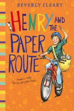 Henry and the Paper Route : Henry Huggins - Beverly Cleary